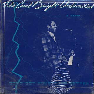 Carl Bright Unlimited / God's Got Something Better