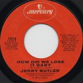 Jerry Butler / How Did We Lose It Baby c/w Do You Finally Need A Friend