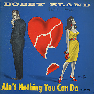 Bobby Bland Do What You Set Out To Do Aint Nothing You Can Do