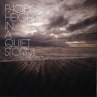Pacific Heights / In A Quiet Storm