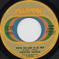 Creative Source / You're Too Good To Be True c/w Oh Love