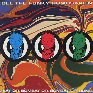 Del The Funky Homosapien / Dr. Bombay