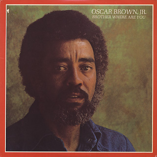 Oscar Brown,Jr. / Brother Where Are You
