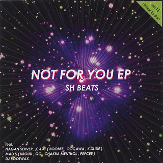 骨川スネア a.k.a. SH BEATS / Not For You EP