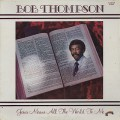 Bob Thompson / Jesus Means All The World To Me