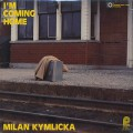 Milan Kymlicka / I'm Coming Home