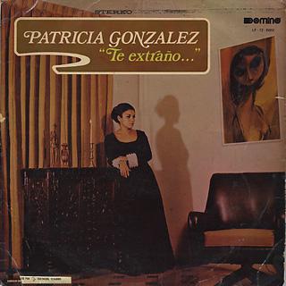 Patricia Gonzalez / Te Extrano...