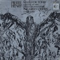Pierre Henry / Mass For Today / The Green Queen