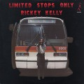 Rickey Kelly / Limited Stops Only