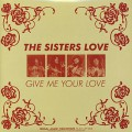 Sisters Love / Give Me Your Love