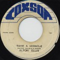Alton Ellis / Take A Miracle c/w Version Of Miracle