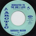 Barbara Mason / Dedicated To The One I Love c/w I Don't Want To ~