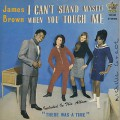 James Brown / I Can't Stand Myself When You Touch Me