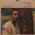 Max Roach / Members, Don't Git Weary.