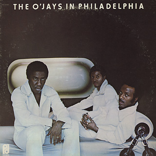 O'Jays / The O'Jays In Philadelphia