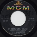 Royalettes / It's Gonna Take A Miracle c/w Out Of Sight, Out Of Mind