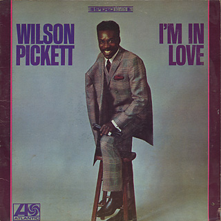 Wilson Pickett / I'm In Love