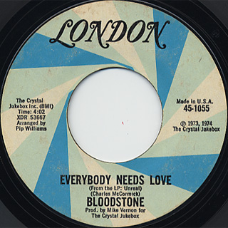 Bloodstone / Everybody Nedds Love c/w That's Not How It Goes