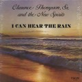 Clarence Thompson, Sr. And The New Spirits / I Can Hear The Rain
