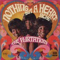Flirtations / Nothing But A Heartache