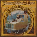 Johnny Guitar Watson / A Real Mother For Ya