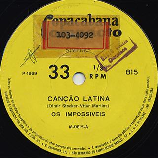 Os Impossiveis / Cancao Latina c/w Vou Chorar Mais Vez