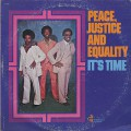 Peace, Justice And Equality / It's Time