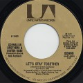 Cornelius Brothers & Sister Rose / Let's Stay Together c/w I'm Never Gonna~