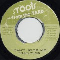 Delroy Wilson / Can't Stop Me c/w Stop Version