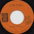 George Perkins / A Man In Love c/w When You Try To Use A Good Man