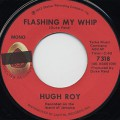 Hugh Roy / Flashing My Whip c/w The Classics / Mr. Fire Coal Man