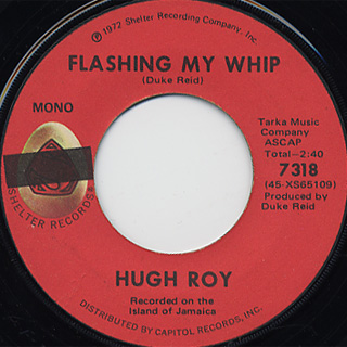 Hugh Roy / Flashing My Whip c/w The Classics / Mr. Fire Coal Man