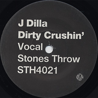 J Dilla / Dirty Crushin' c/w (Inst.)
