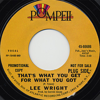 Lee Wright / That's What You Get For What You Got c/w It Would Take A ~