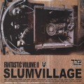 Slum Village / Fantastic Volume II