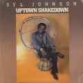 Syl Johnson / Uptown Shakedown