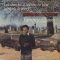 Tommy Ellison / Let This Be A Lesson To You