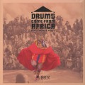 Al Quetz Aka Quetzal / Drums Come From Africa