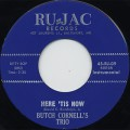 Butch Cornell's Trio / Here 'Tis Now c/w Goose Pimples