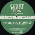 Funky Fresh Few / Drop A Jewel