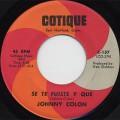 Johnny Colon / Mira Ven Aca c/w Se Te Fuiste Y Que