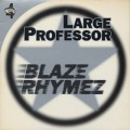 Large Professor / Blaze Rhymez
