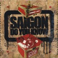 Saigon / Do You Know