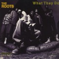 Roots / What They Do c/w No Alibi / Proceed III