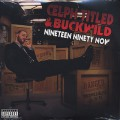 Celph Titled And Buckwild / Nineteen Ninety Now