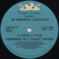 Frederick M.C. Count Linton / I'm Somebody Else's Guy