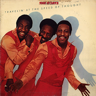 O'Jays / Travelin' At The Speed Of Thought