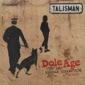 Talisman / Dole Age