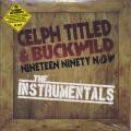 Celph Titled & Buckwild / Nineteen Ninety Now (Instrumentals)