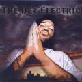 DJ Dez (a.k.a Andres from Slum Village) / The Dez Electric